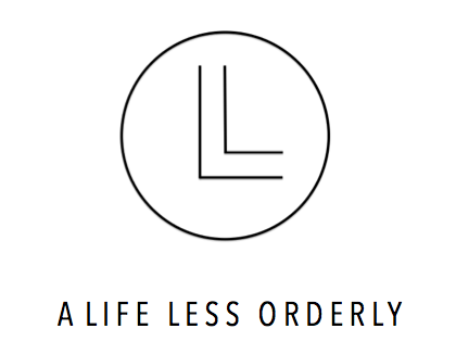 A LIFE LESS ORDERLY