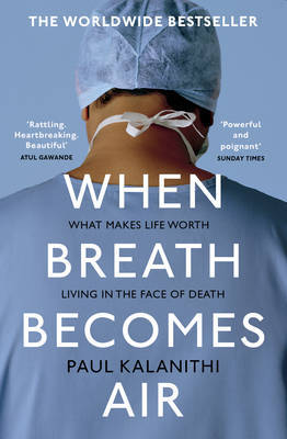 When Breath Becomes Air by Paul Kalanithi (ON SALE)